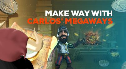 Make way with Carlos' megaways