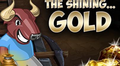 Thursday - Gold nuggets bigger than a Bull!